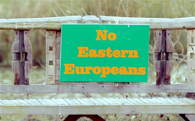In civilized, enlightened Great Britain, Eastern Europeans aren't welcome.