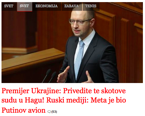 """PM Ukraine: Bring the Bastards to the Court in the Hague! Russian Media: The Target was Putin's Airplane"""" (Photo credit: Blic)"""