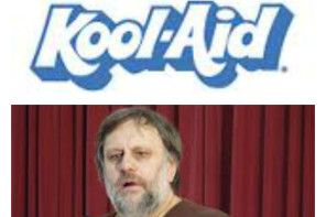 Drinking the Žižek Kool-Aid
